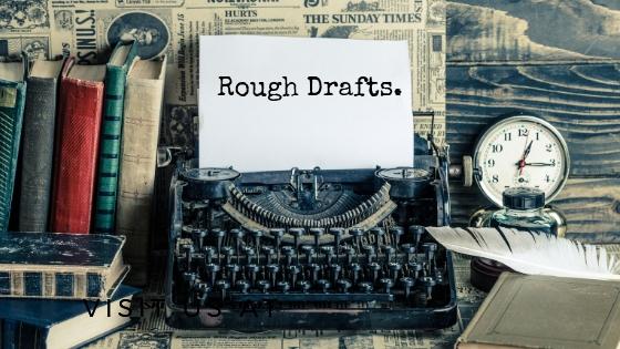 Rough Drafts